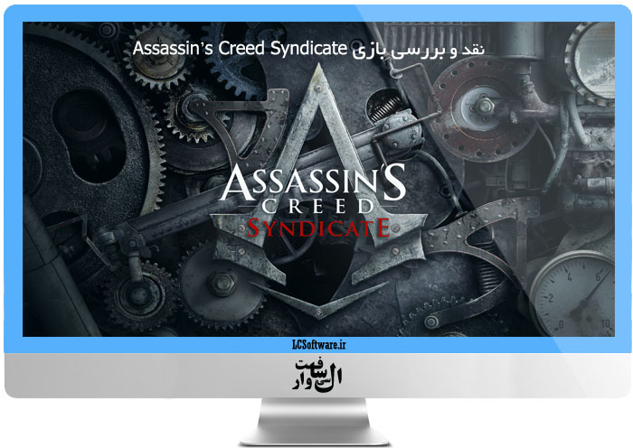 بررسی بازی Assassin's Creed Syndicate