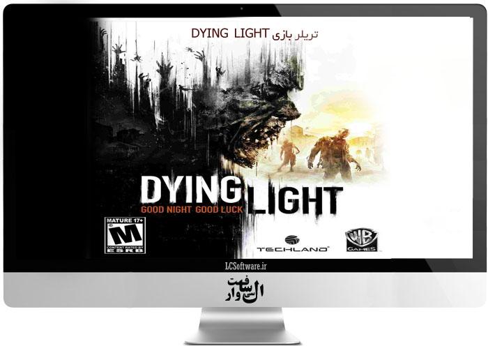 تریلر بازی DYING LIGHT