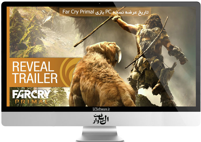 تاریخ عرضه نسخه PC بازی Far Cry Primal