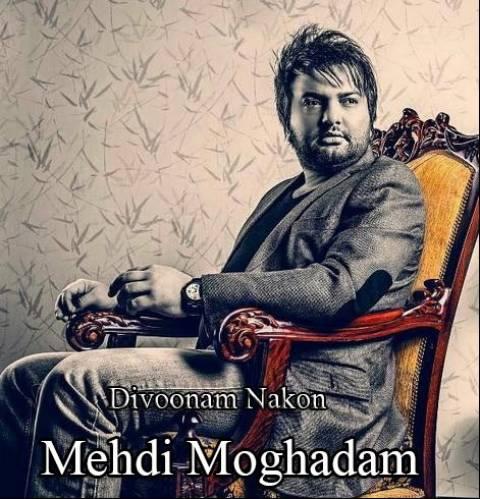 Mehdi Moghadam - Divoonam Nakon
