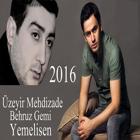 Uzeyir Mehdizade - Yemelisen ( Ft Behruz )