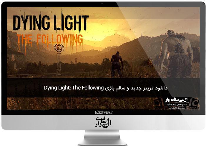 دانلود ترینر جدید و سالم بازی Dying Light: The Following