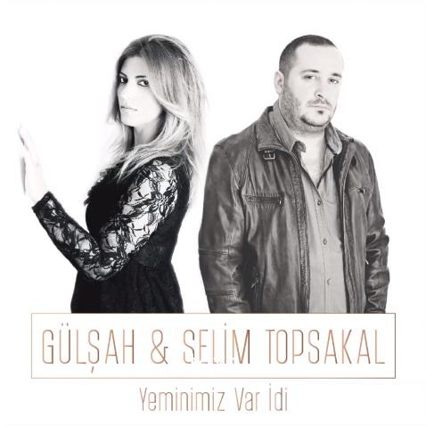 http://s6.picofile.com/file/8239736600/gulsah_selim_topsakal_yeminimiz_var_idi_2016_singl.jpg