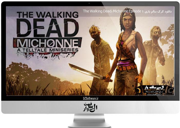 دانلود کرک سالم بازی The Walking Dead: Michonne Episode 1