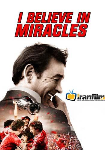 دانلود مستند I Believe in Miracles
