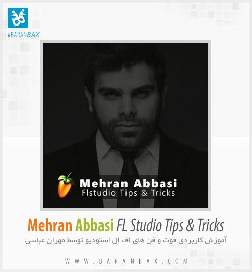 دانلود آموزش اف ال استودیو فارسی مهران عباسی Mehran Abbasi FL Studio Tips & Tricks