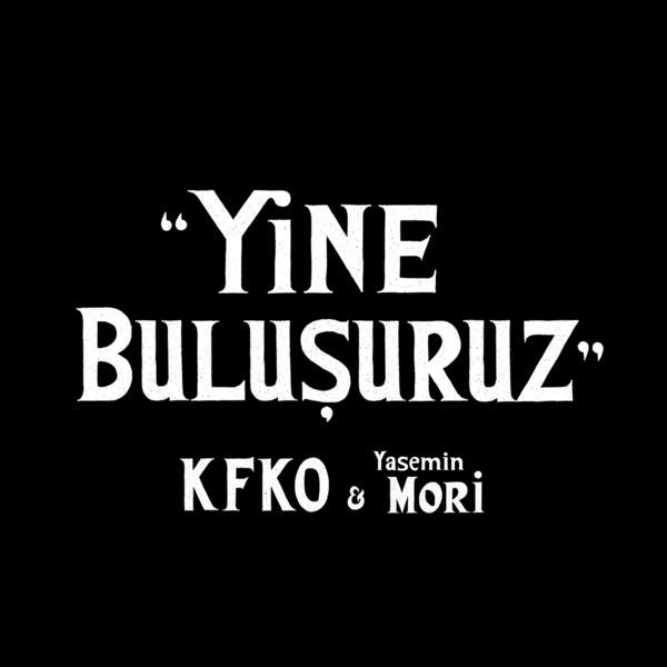 http://s6.picofile.com/file/8250136942/kfko_ve_yasemin_mori_yine_bulusuruz_2016_single.jpg