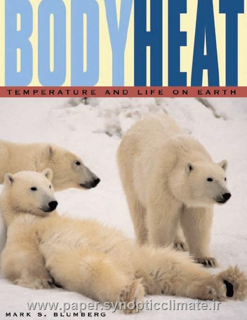 دانلود کتاب حرارت بدن: درجه حرارت و زندگی بر روی زمین نویسنده:مارک اس بلومبرگ