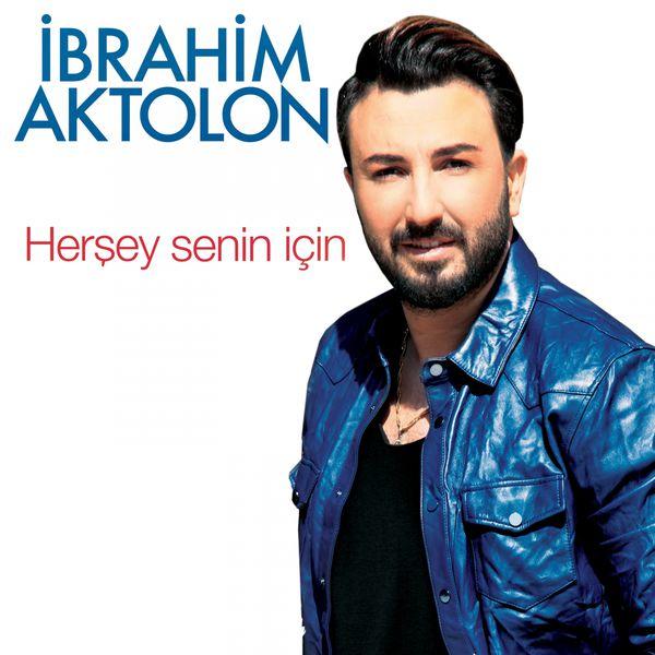 http://s6.picofile.com/file/8251767776/i_brahim_aktolon_hersey_senin_i_cin_2016_maxi_sing.jpg