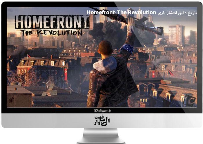 تاریخ دقیق انتشار بازی Homefront: The Revolution