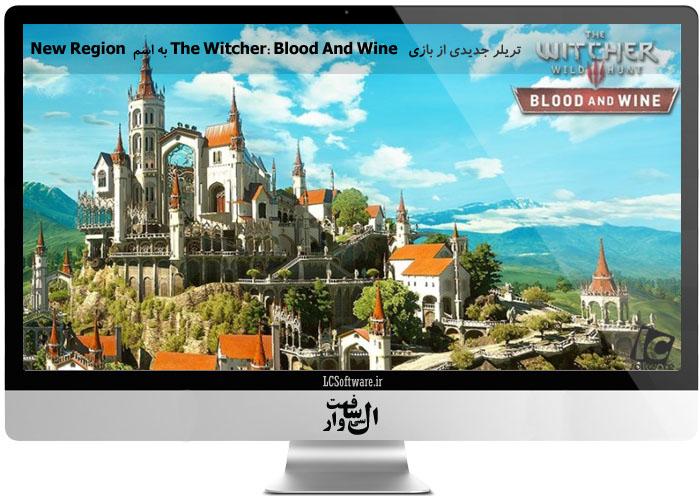 تریلر جدیدی از بازی The Witcher: Blood And Wine به اسم New Region