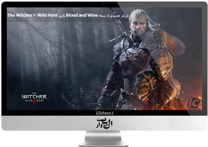 تریلر جدیدی از بسته Blood and Wine بازی The Witcher 3: Wild Hunt