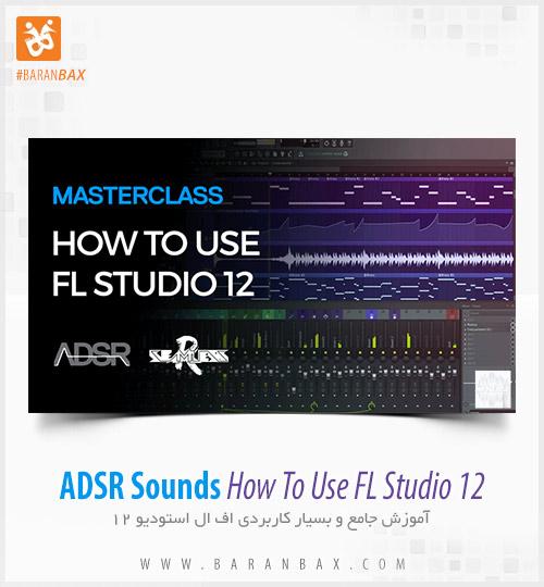 دانلود آموزش اف ال استودیو ADSR Sounds How to Use FL Studio 12 by SeamlessR
