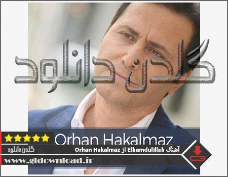 آهنگ Elhamdulillah از Orhan Hakalmaz