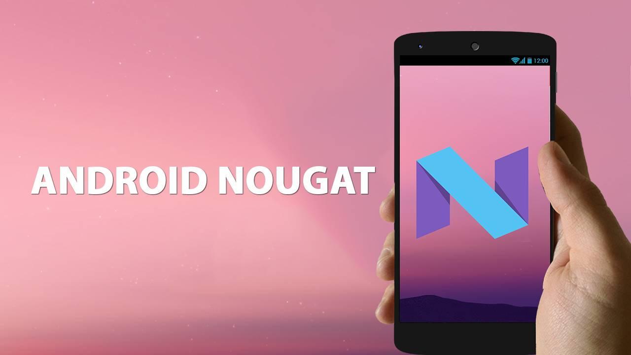 نسخه جدید اندروید،اندروید نوقا - Android Nougat