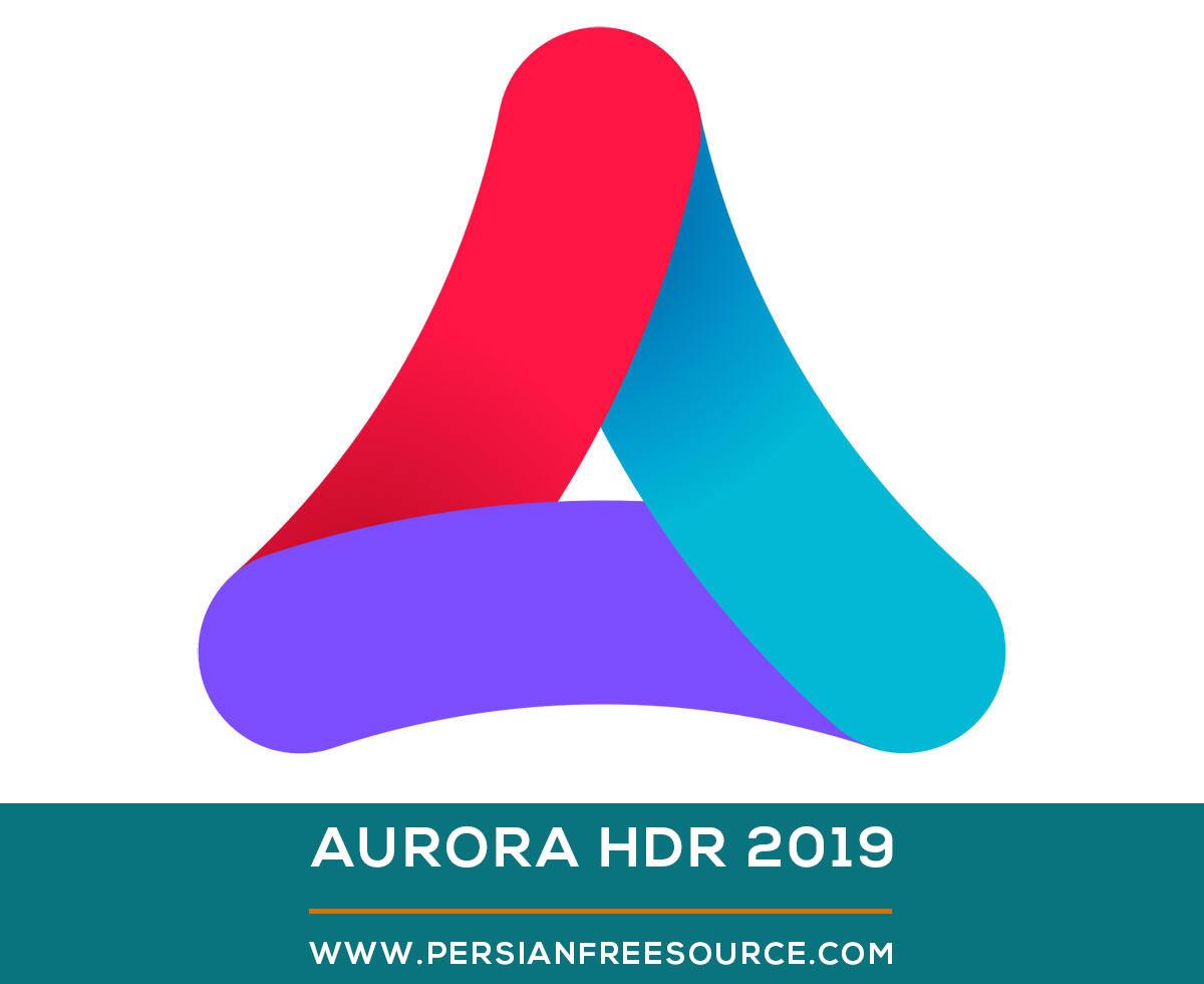 دانلود نرم افزار ویرایش تصاویر Aurora HDR 2019