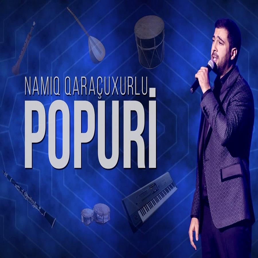 http://s6.picofile.com/file/8377895568/08Namiq_Qaracuxurlu_Popuri_2019.jpg