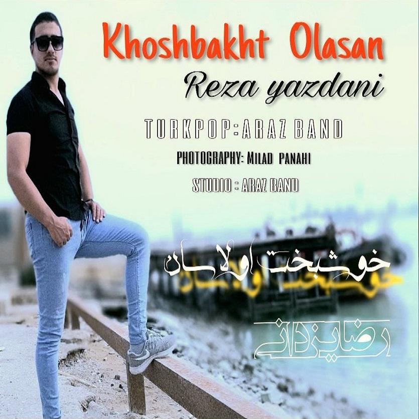 http://s6.picofile.com/file/8378377876/18Reza_Yazdani_Khoshbakht_Olasan.jpg