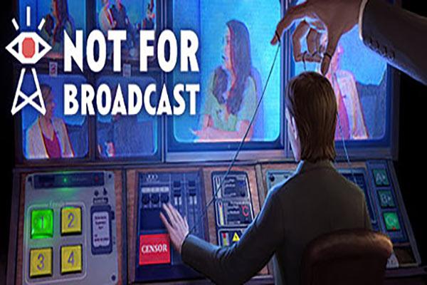 دانلود بازی Not For Broadcast