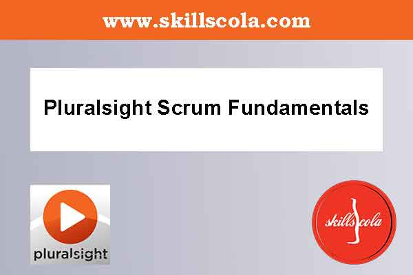 Pluralsight Scrum Fundamentals