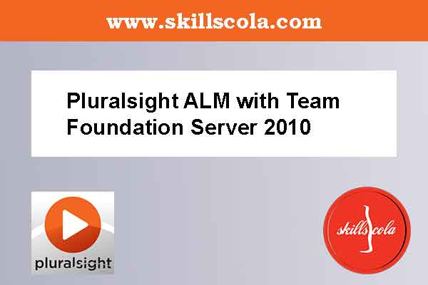 ALM with Team Foundation Server 2010