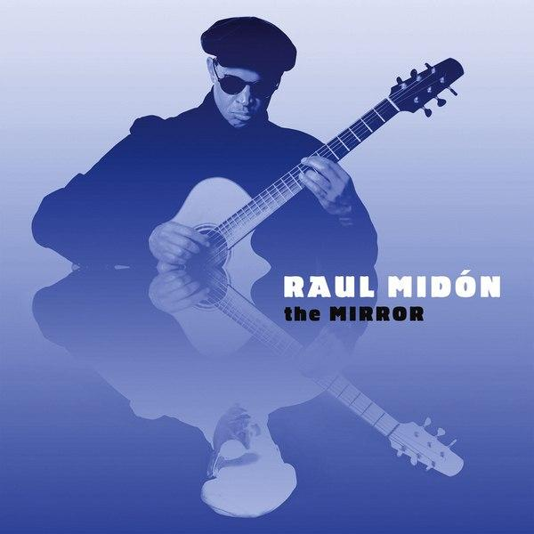 he Mirror Album By Raul Midon
